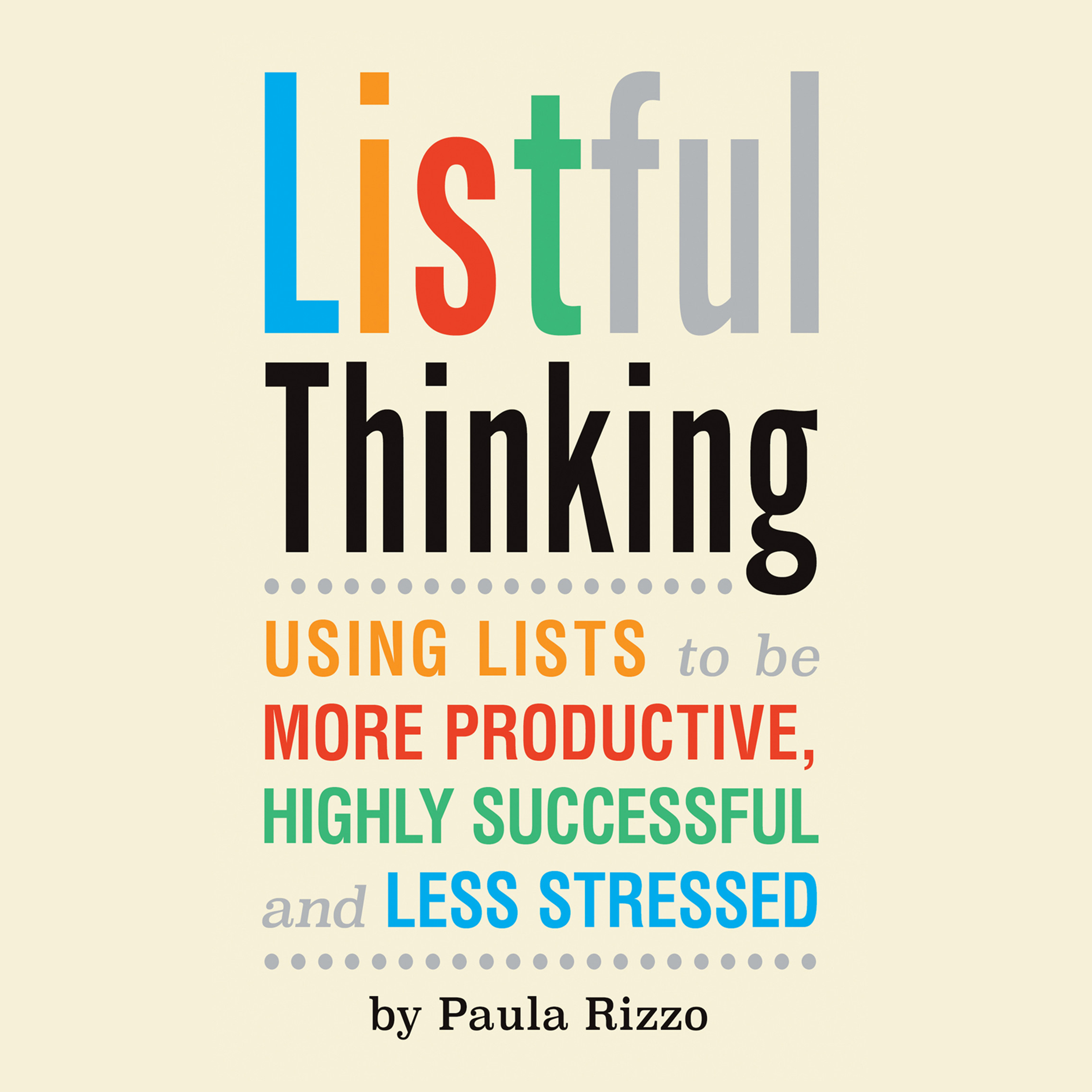 Printable Listful Thinking: Using Lists to Be More Productive, Successful, and Less Stressed Audiobook Cover Art