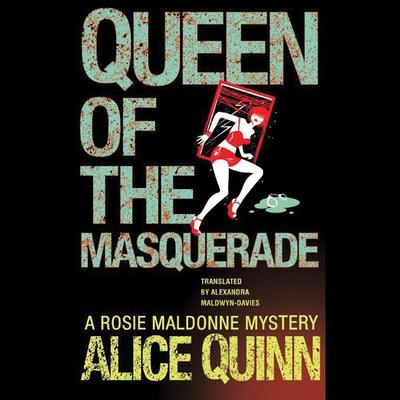 Queen of the Masquerade Audiobook, by Alice Quinn