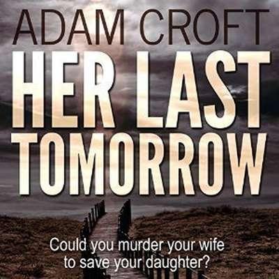 Her Last Tomorrow Audiobook, by Adam Croft
