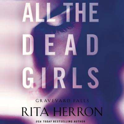 All the Dead Girls Audiobook, by Rita Herron