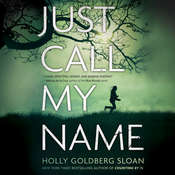 Just Call My Name, by Holly Goldberg Sloan