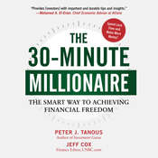The 30-Minute Millionaire: The Smart Way to Achieving Financial Freedom Audiobook, by Peter Tanous, Jeff Cox