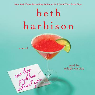 One Less Problem Without You: A Novel Audiobook, by Beth Harbison