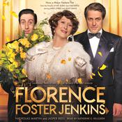 Florence Foster Jenkins: The biography that inspired the critically-acclaimed film Audiobook, by Jasper Rees, Nicholas Martin