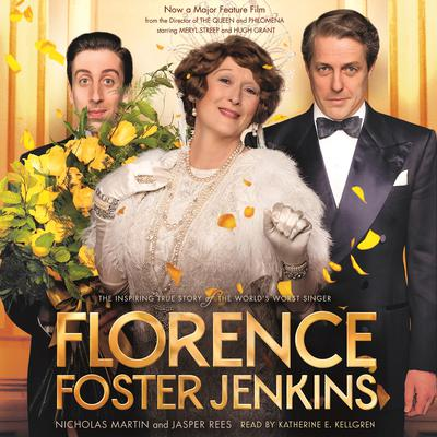 Florence Foster Jenkins: The biography that inspired the critically-acclaimed film Audiobook, by Jasper Rees