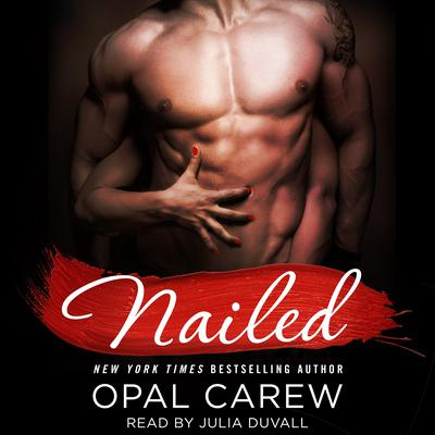 Nailed Audiobook, by Opal Carew