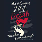 The Game of Love and Death Audiobook, by Martha Brockenbrough
