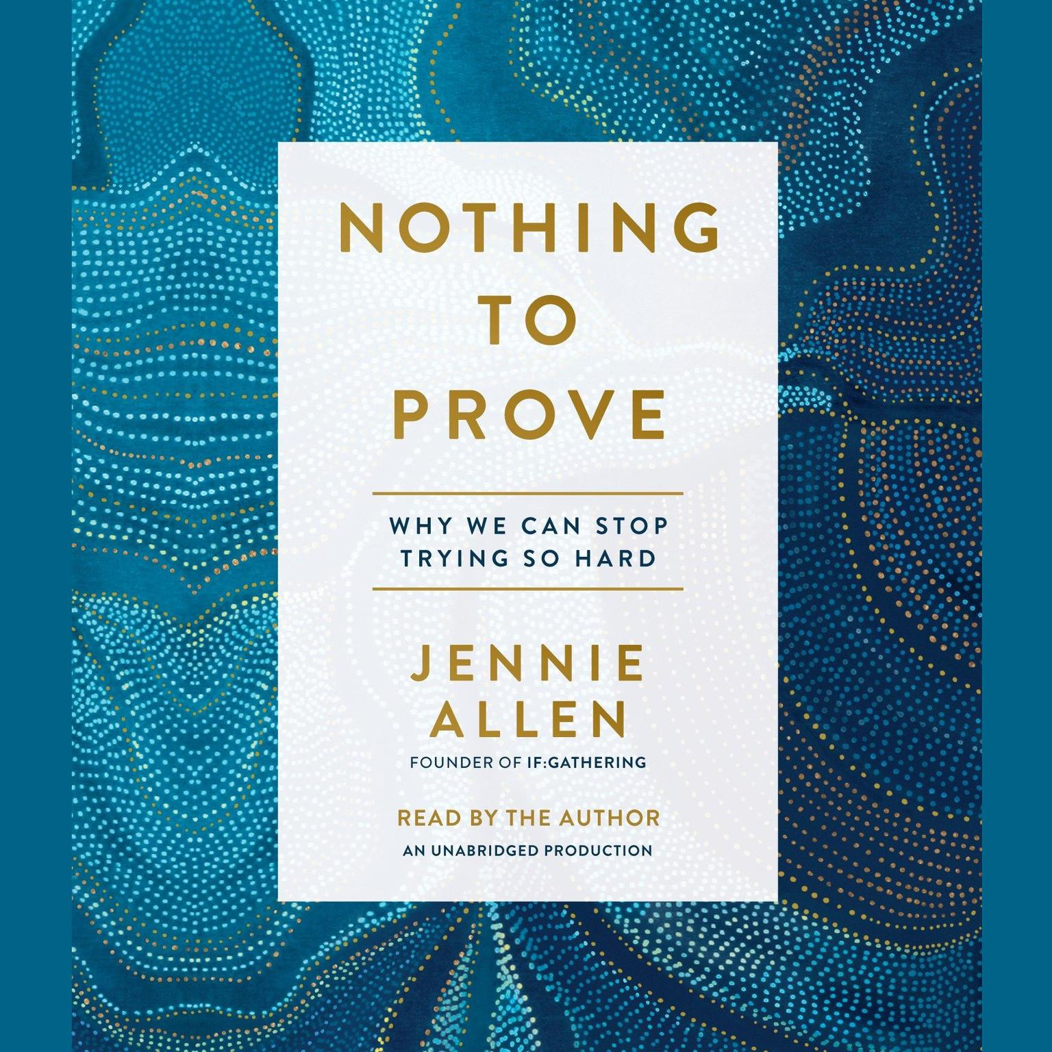 Printable Nothing to Prove: Why We Can Stop Trying So Hard Audiobook Cover Art