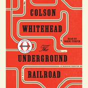 The Underground Railroad  Audiobook, by Colson Whitehead