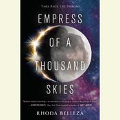 Empress of a Thousand Skies, by Rhoda Belleza
