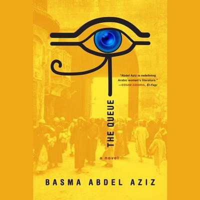 The Queue Audiobook, by Basma Abdel Aziz