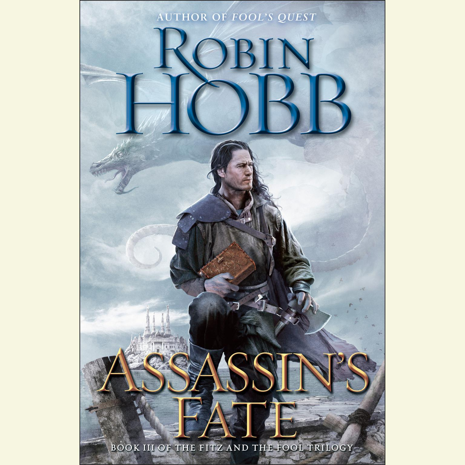 Printable Assassin's Fate: Book III of the Fitz and the Fool trilogy Audiobook Cover Art