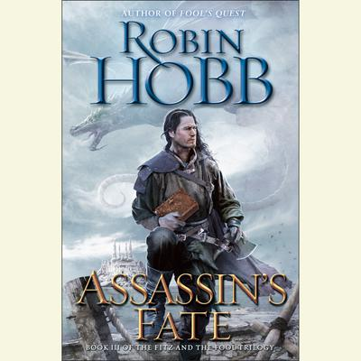 Assassin's Fate: Book III of the Fitz and the Fool trilogy Audiobook, by