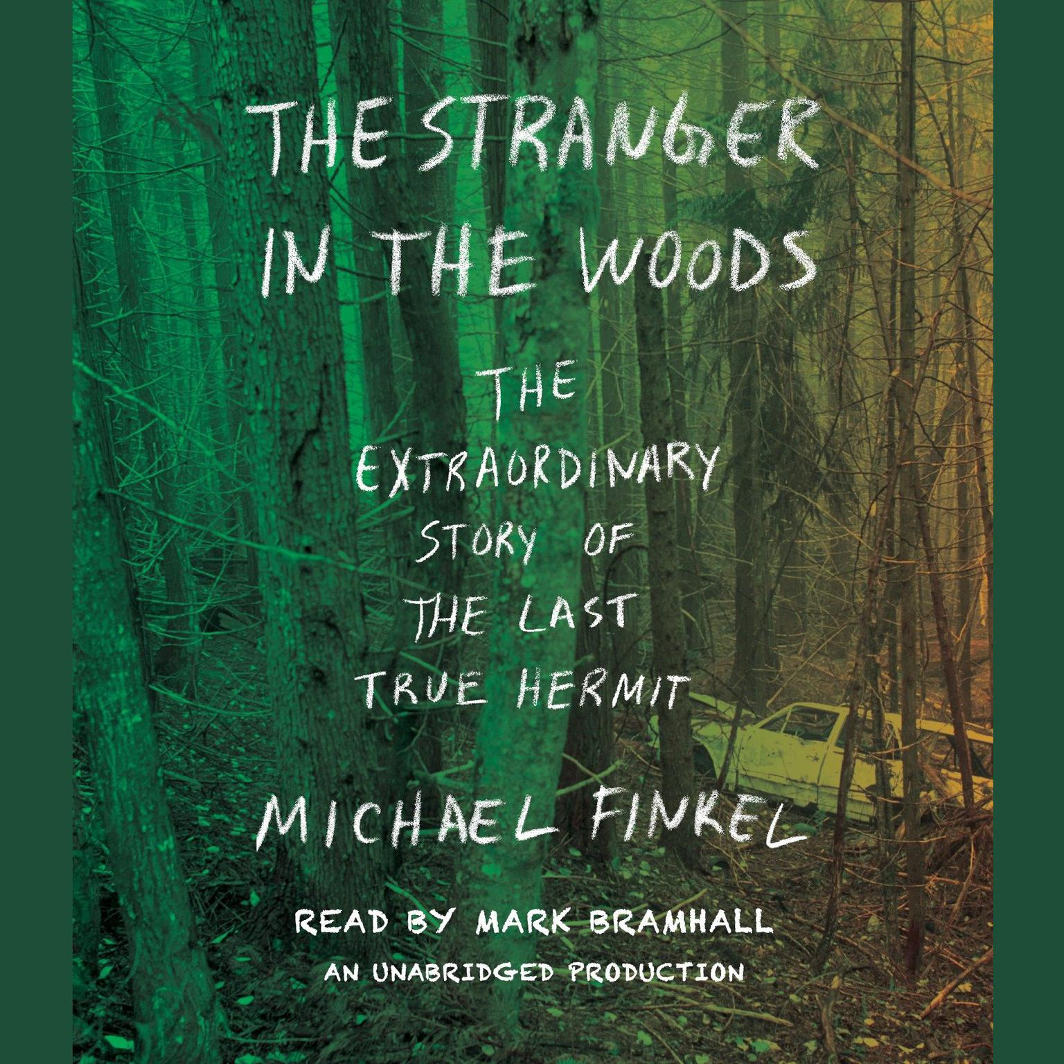 Printable The Stranger in the Woods: The Extraordinary Story of the Last True Hermit Audiobook Cover Art