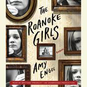 The Roanoke Girls: A Novel, by Amy Engel