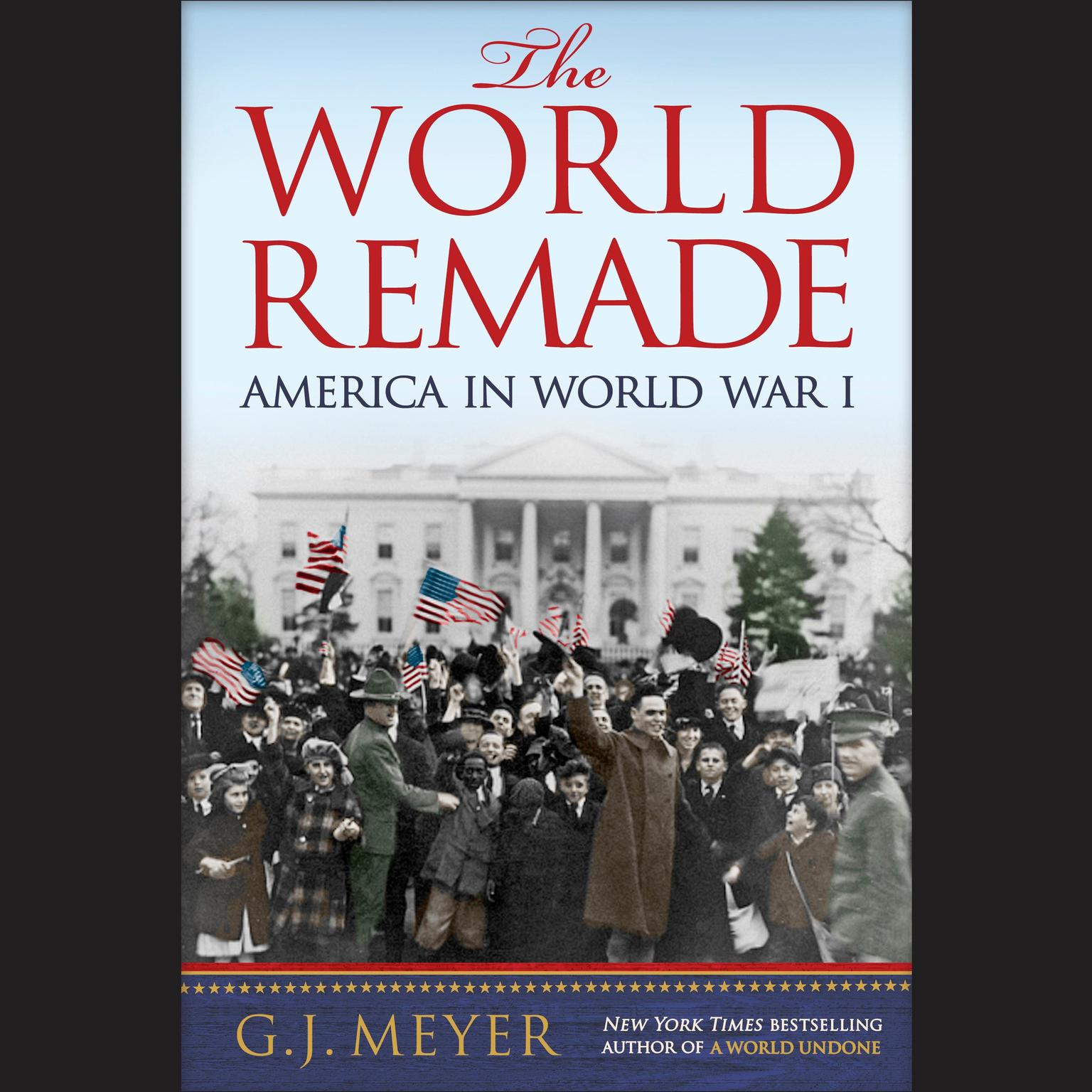 Printable The World Remade: America in World War I Audiobook Cover Art