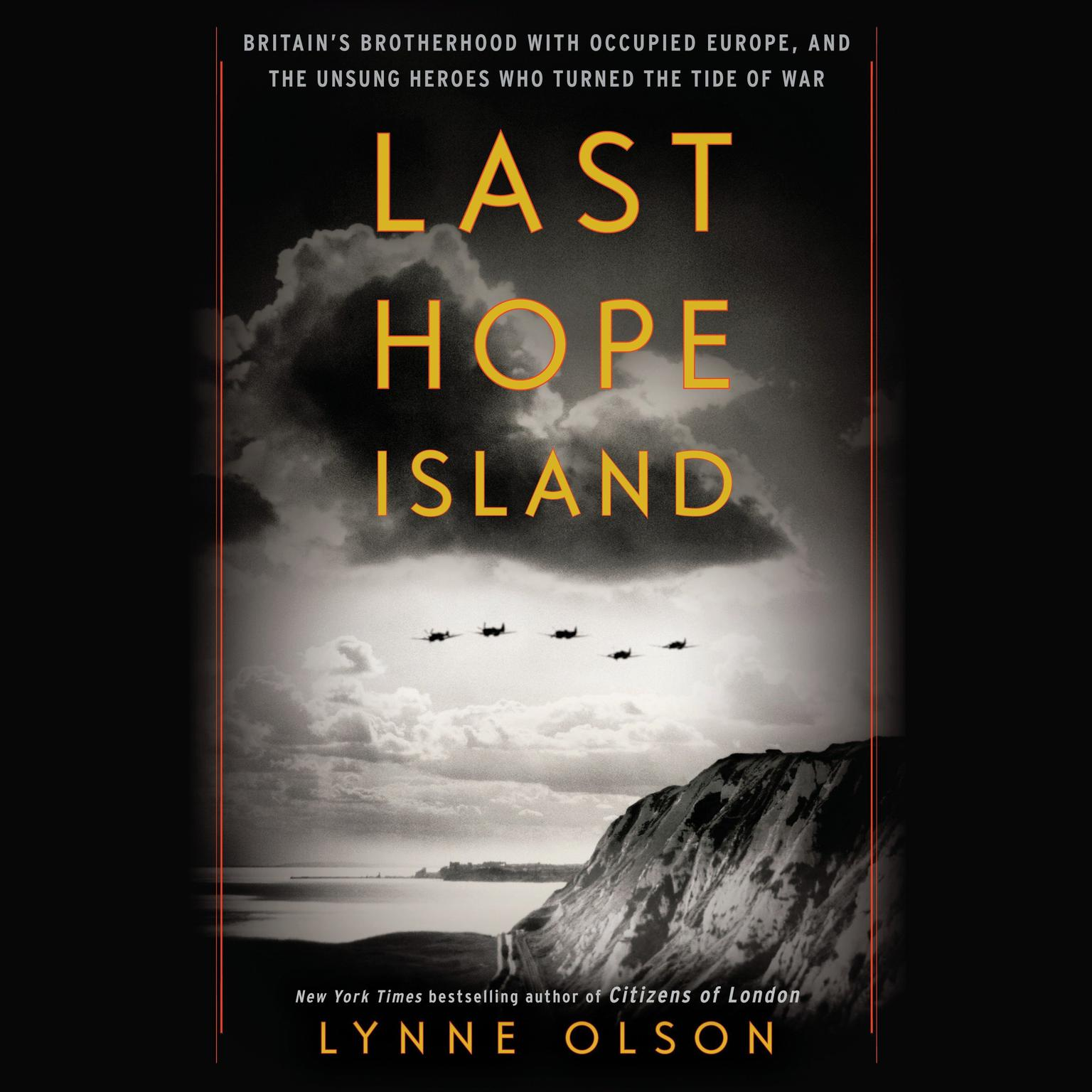 Printable Last Hope Island: How Nazi-Occupied Europe Joined Forces with Britain to Help Win World War II Audiobook Cover Art