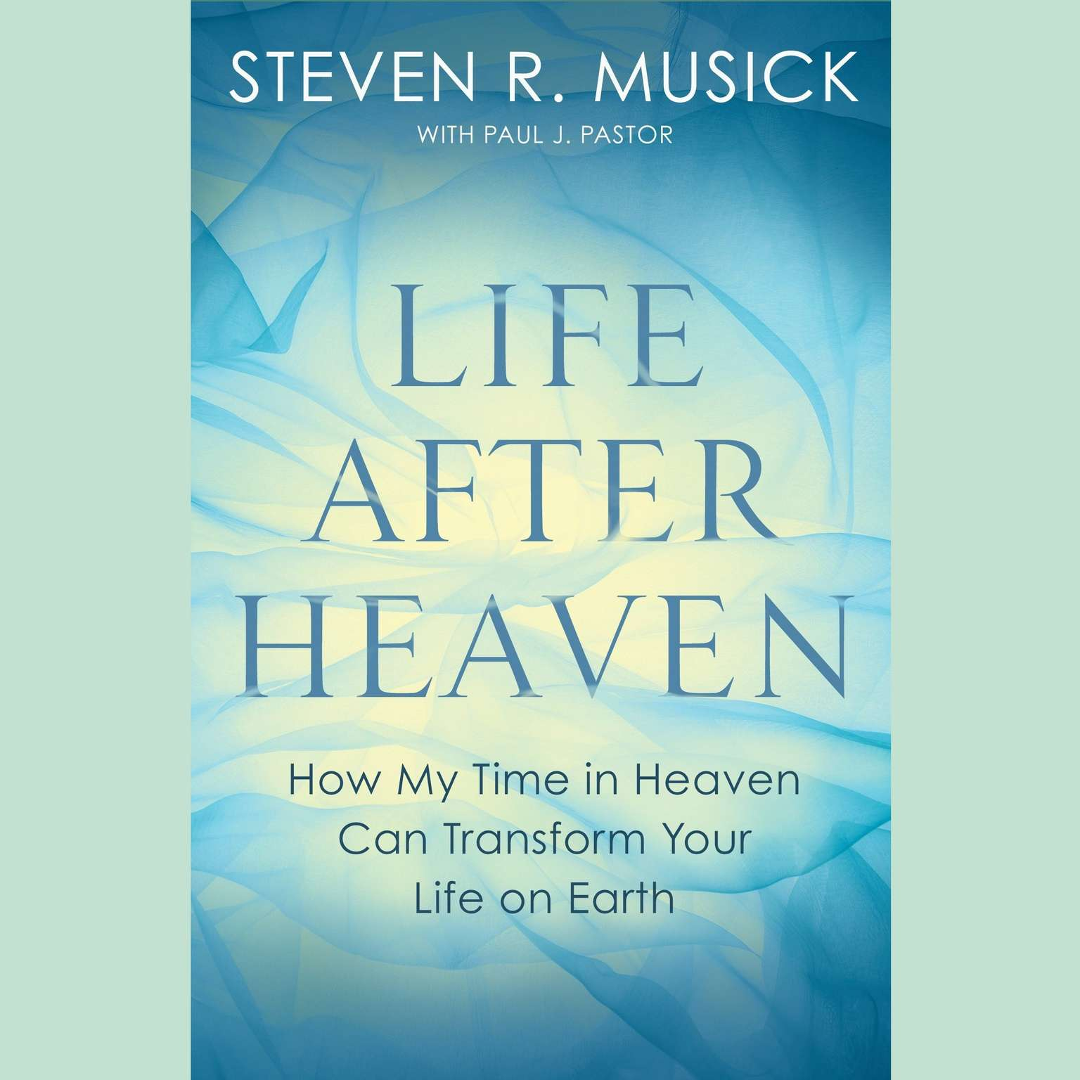 Printable Life After Heaven: How My Time in Heaven Can Transform Your Life on Earth Audiobook Cover Art