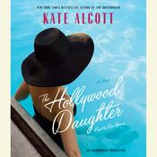 The Hollywood Daughter: A Novel Audiobook, by Kate Alcott