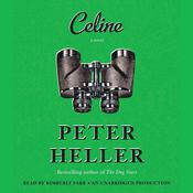 Celine: A novel Audiobook, by Peter Heller