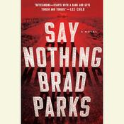 Say Nothing: A Novel Audiobook, by Brad Parks