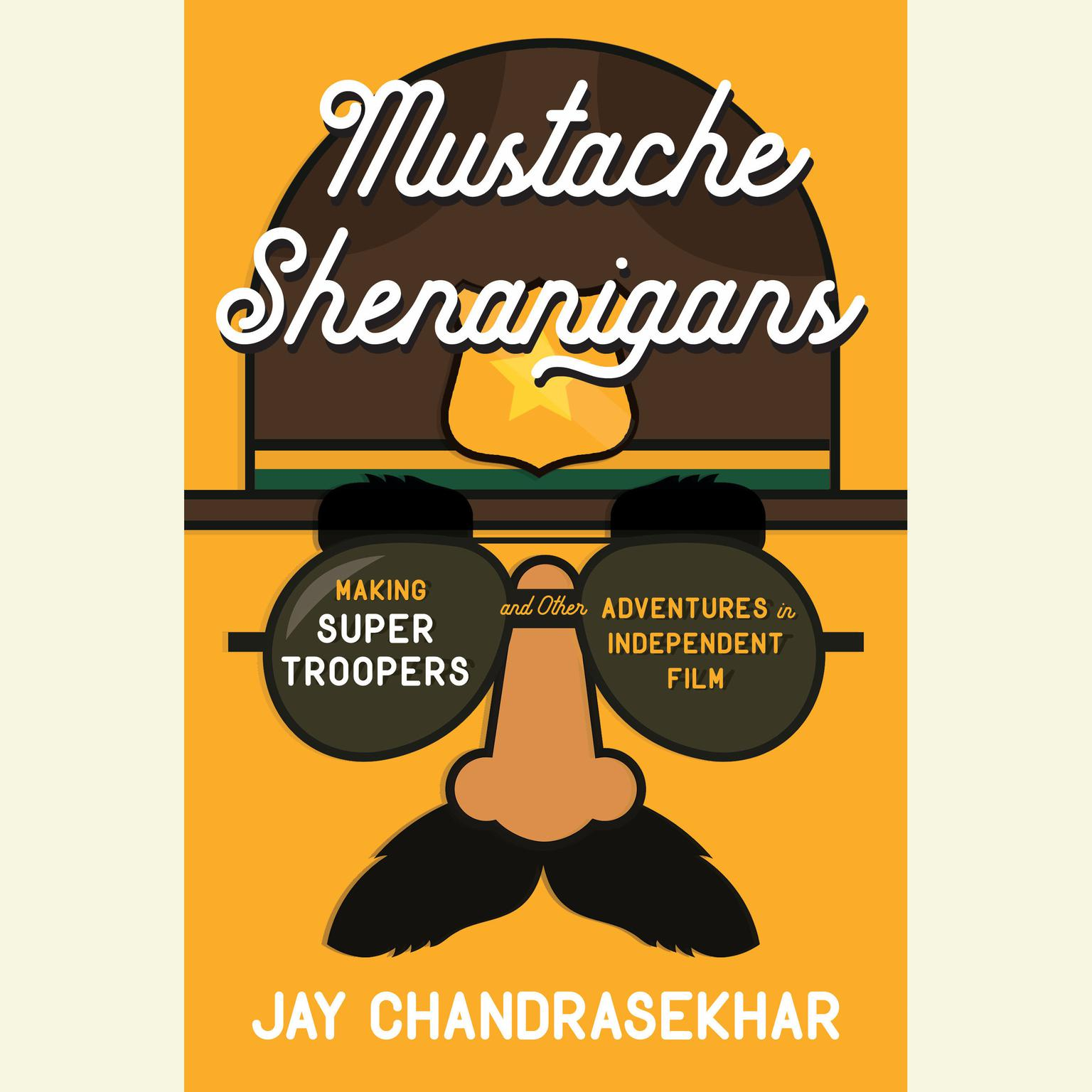Printable Mustache Shenanigans: Making Super Troopers and Other Adventures in Comedy Audiobook Cover Art
