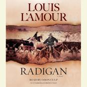 Radigan: A Novel Audiobook, by Louis L'Amour, Louis L'Amour