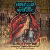 A Dragons Guide to Making Perfect Wishes Audiobook, by Laurence Yep, Joanne Ryder