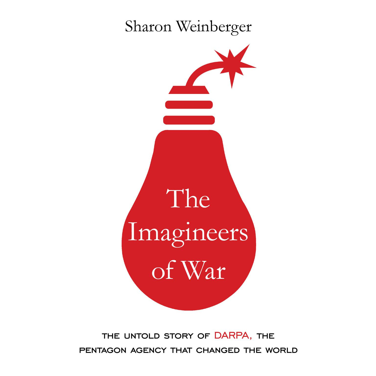 Printable The Imagineers of War: The Untold Story of DARPA, the Pentagon Agency That Changed the World Audiobook Cover Art