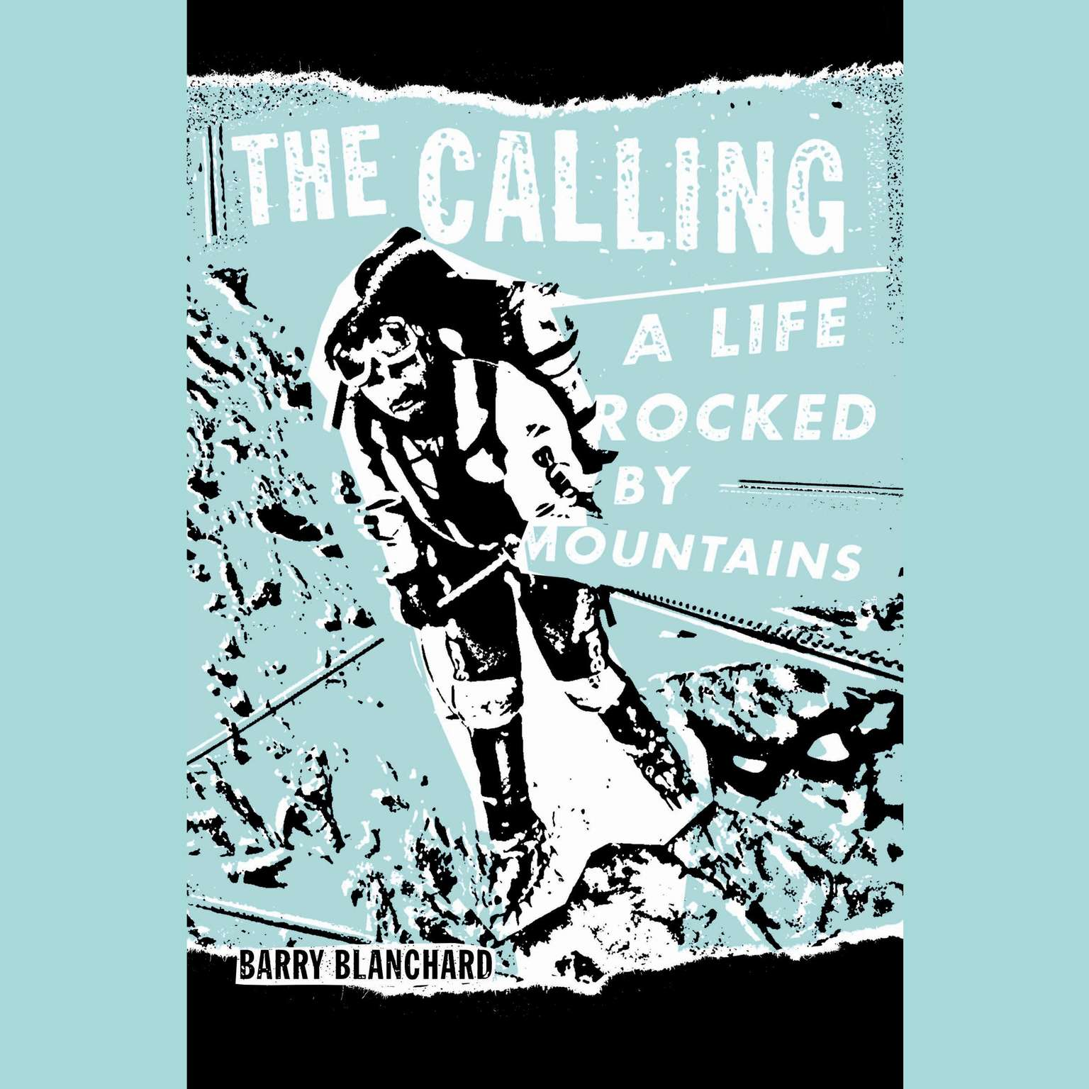 Printable The Calling: A Life Rocked by Mountains Audiobook Cover Art