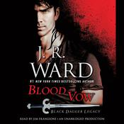 Blood Vow: Black Dagger Legacy, by J. R. Ward