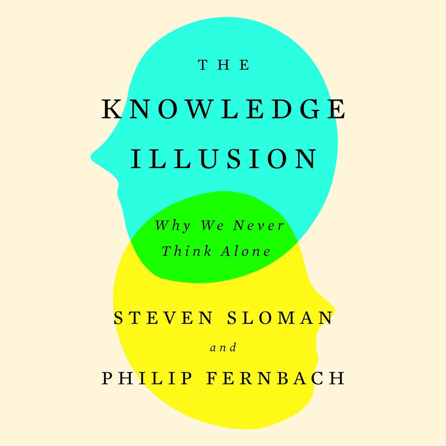 Printable The Knowledge Illusion: Why We Never Think Alone Audiobook Cover Art