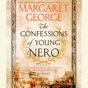 The Confessions of Young Nero Audiobook, by Margaret George