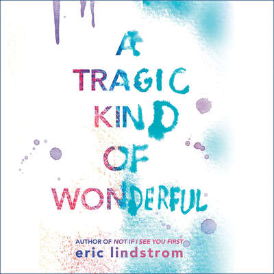 A Tragic Kind of Wonderful Audiobook, by Eric Lindstrom