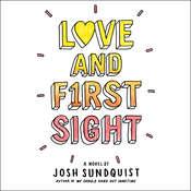 Love and First Sight Audiobook, by Josh Sundquist
