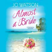 Almost a Bride, by Jo Watson