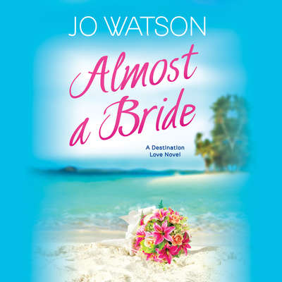 Almost a Bride Audiobook, by Jo Watson