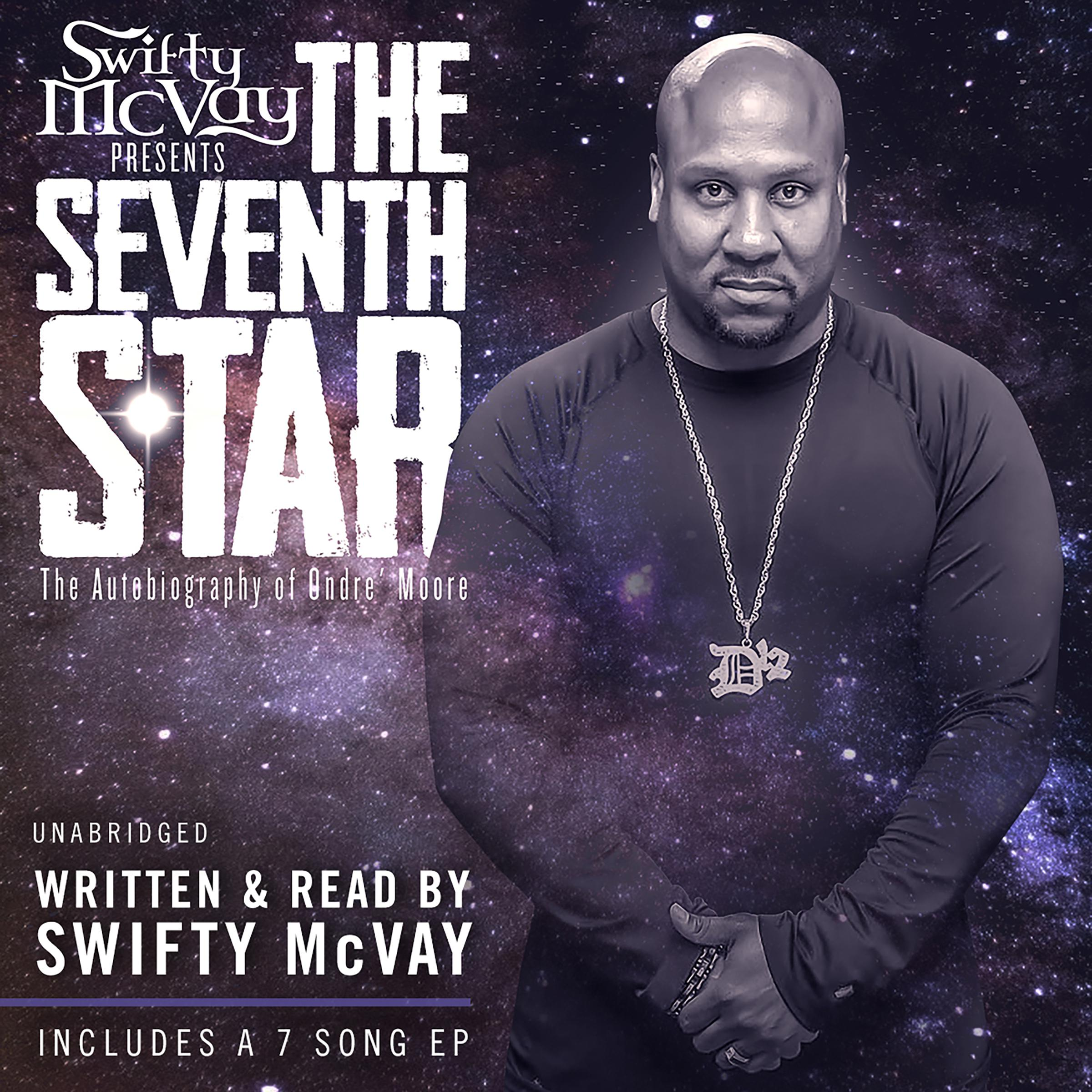 Printable Swifty McVay Presents: The Seventh Star: The Autobiography Of Ondré Moore Audiobook Cover Art