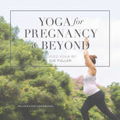 Yoga for Pregnancy and Beyond , by Sue Fuller