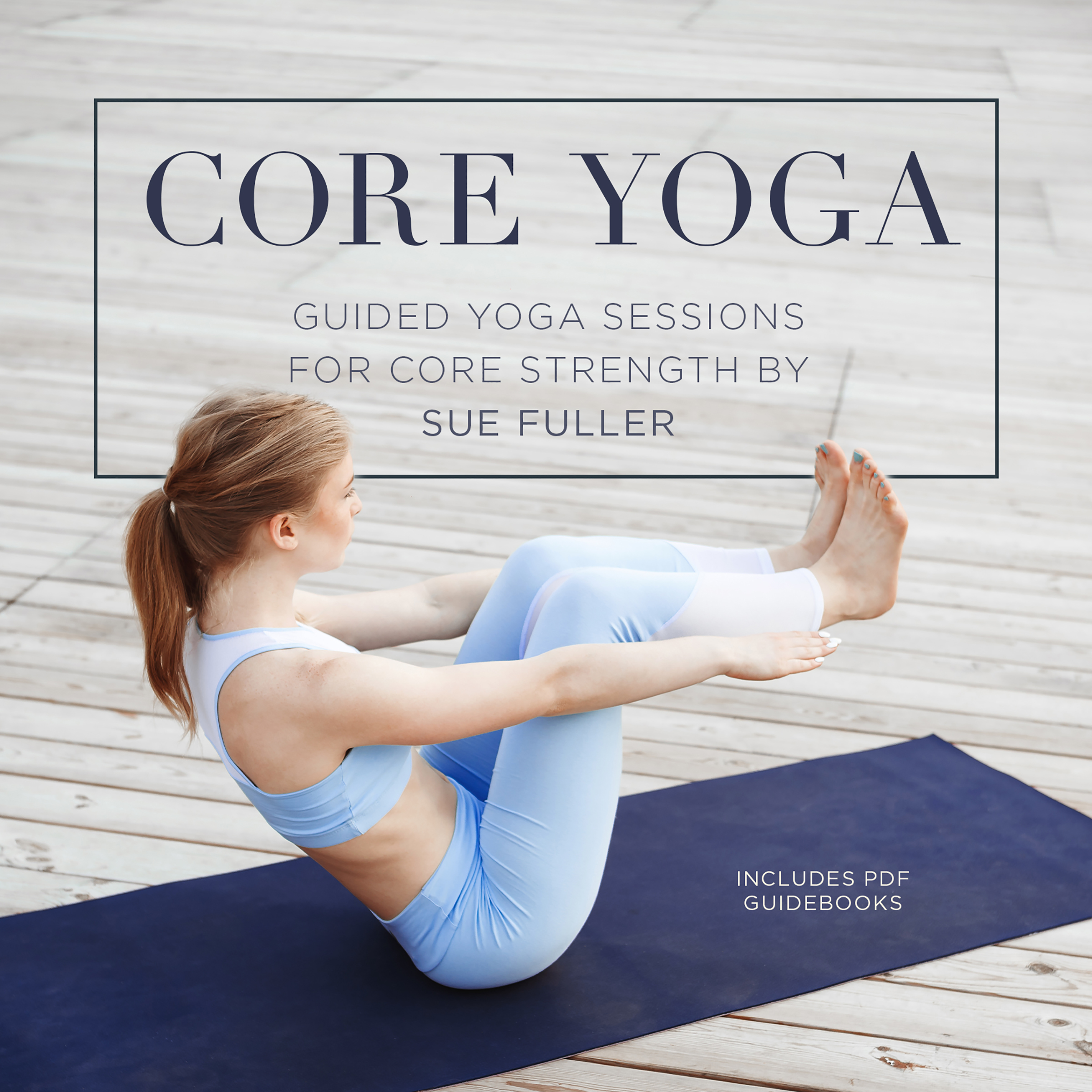 Printable Core Yoga: Guided Yoga Sessions for Core Strength Audiobook Cover Art