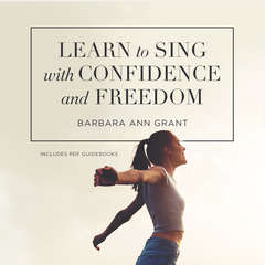 Learn to Sing with Confidence and Freedom  Audiobook, by Barbara Ann Grant