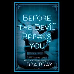 Before the Devil Breaks You Audiobook, by Libba Bray