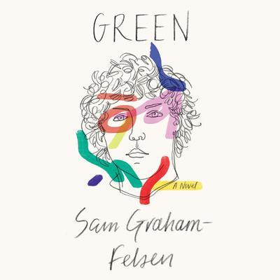 Green: A Novel Audiobook, by Sam Graham-Felsen
