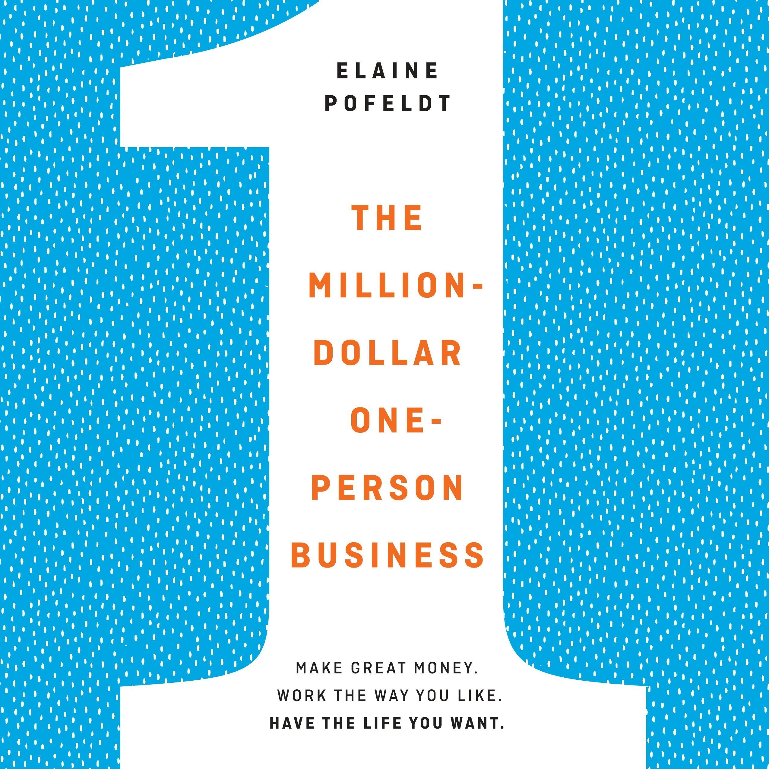 Printable The Million-Dollar, One-Person Business: Make Great Money. Work the Way You Like. Have the Life You Want. Audiobook Cover Art