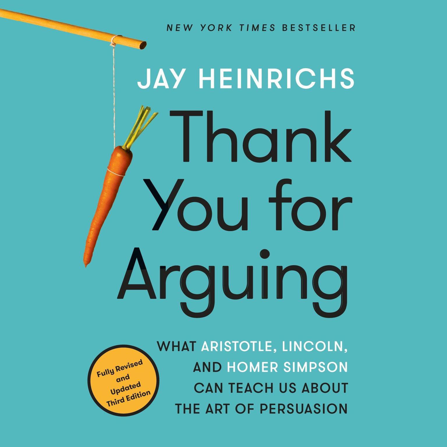 Printable Thank You for Arguing, Third Edition: What Aristotle, Lincoln, and Homer Simpson Can Teach Us About the Art of Persuasion Audiobook Cover Art