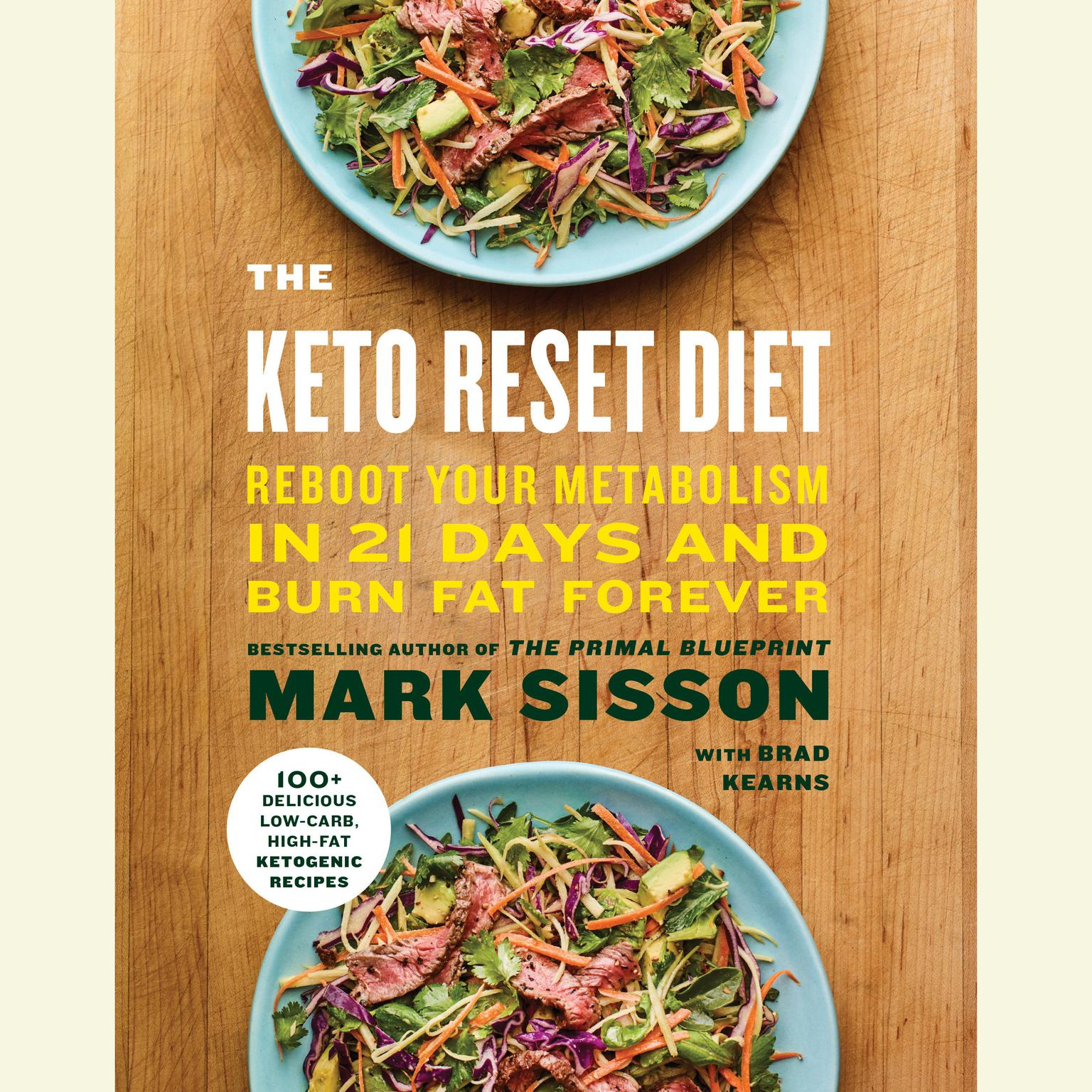The Keto Reset Diet: Reboot Your Metabolism in 21 Days and Burn Fat Forever Audiobook, by Mark Sisson