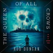 The Queen of All Crows Audiobook, by Rod Duncan