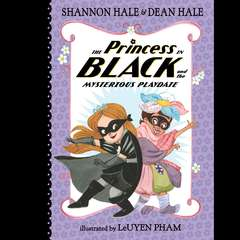 The Princess in Black and the Mysterious Playdate Audiobook, by Shannon Hale, Dean Hale