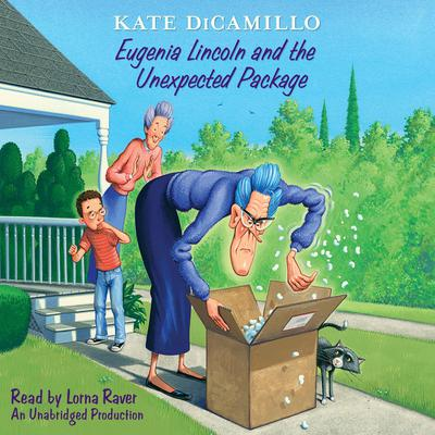 Eugenia Lincoln and the Unexpected Package Audiobook, by Kate DiCamillo