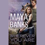 Wherever You Are Audiobook, by Maya Banks